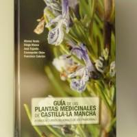 Guía de las plantas medicinales de Castilla La Mancha (y otros recursos medicinales de uso tradicional)
